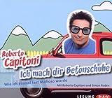 Roberto Capitoni ´Ich Mach Dir Betonschuhe´