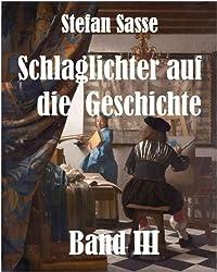Schlaglichter auf die Geschichte, Band 3 (German Edition)