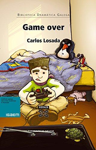Game over (Edición Literaria - Teatro - Biblioteca Dramática Galega) por Carlos Losada