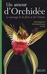 Un amour d'Orchidée : Le mariage de la fleur et de l'insecte