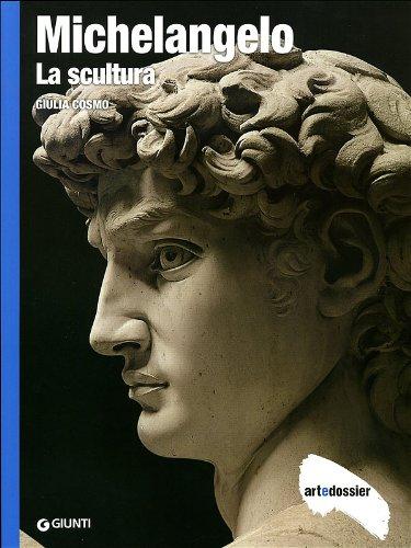 Michelangelo. La scultura. Ediz. illustrata (Dossier d'art) por Giulia Cosmo