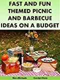 Fast and Fun Themed Picnic and Barbecue Ideas on a Budget (Food Matters) (English Edition)