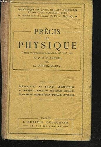 PRECIS DE PHYSIQUE. 1re, 2e et 3e années. Préparation au Brevet élémentaire au concours d