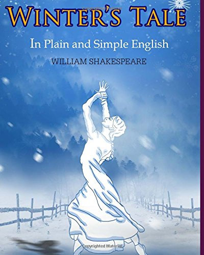 The Winter's Tale In Plain and Simple English: A Modern Translation and the Original Version