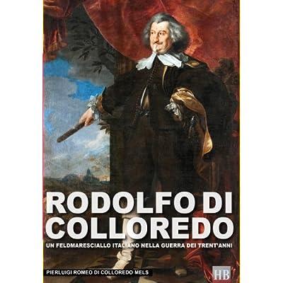 Rodolfo Di Colloredo. Un Feldmaresciallo Italiano Nella Guerra Dei Trent'anni: Volume 5