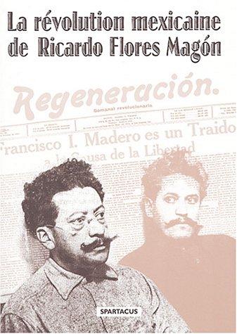 La révolution mexicaine de Ricardo Flores Magon par AAEL