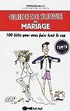 Guide de survie du mariage : 100 listes pour vous faire tenir le cap