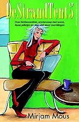Strandtent 5 / druk 90: over liefdesverdriet, erwtensoep met worst, foute pilletjes en nog veel meer snertdingen