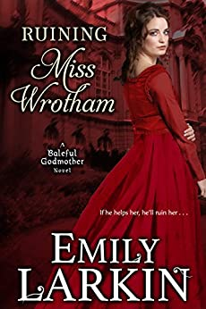 Ruining Miss Wrotham (Baleful Godmother Historical Romance Series Book 5) (English Edition)