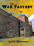 The Wax Factory: An Urban Gothic Horror Novel: (The Wax Factory Series Book 1) (English Edition)