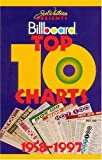 Joel Whitburn Presents Billboard Top 10 Charts: A Week-By-Week History of the Hottest of the Hot 100