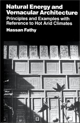 Natural Energy and Vernacular Architecture: Principles and Examples with Reference to Hot, Arid Climates por Hassan Fathy