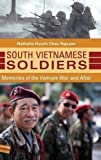 South Vietnamese Soldiers: Memories of the Vietnam War and After by Nathalie Huynh Chau Nguyen (2016-03-21)