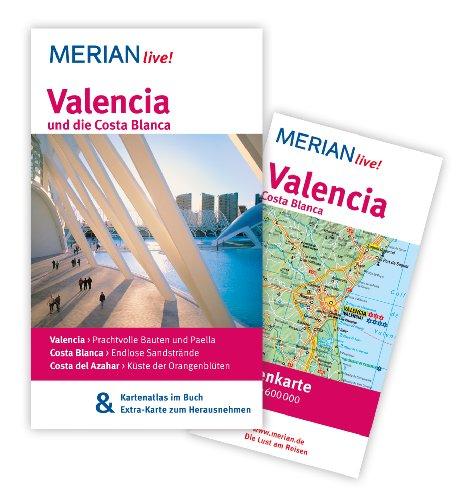 MERIAN live! Reiseführer Valencia und die Costa Blanca: MERIAN live! - Mit Kartenatlas im Buch und Extra-Karte zum Herausnehmen