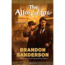The Alloy of Law: A Mistborn Novel by Brandon Sanderson (2011-11-08)