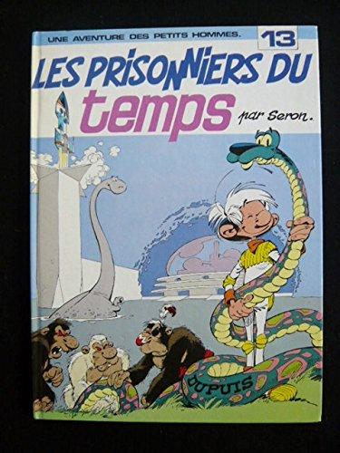 Les Petits Hommes, tome 13, Les prisonniers du temps