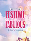 Festival Fabulous: 45 Craft & Styling Projects for a Unique Festivals Experience