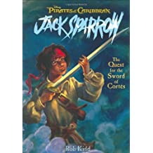 Pirates of the Caribbean: Jack Sparrow: The Quest for the Sword of Cortes (The Coming Sword, The Siren Song, The Pirate Chase, The Sword of Cortes) by Rob Kidd (2006-10-01)