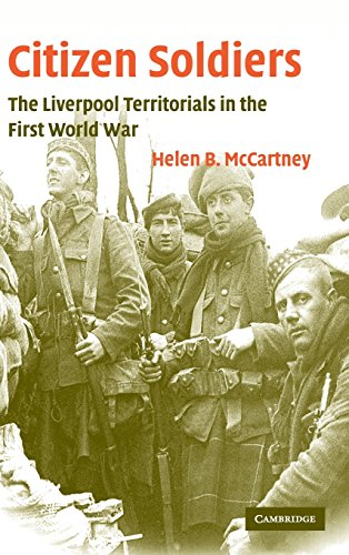 Citizen Soldiers: The Liverpool Territorials in the First World War (Studies in the Social and Cultural History of Modern Warfare)