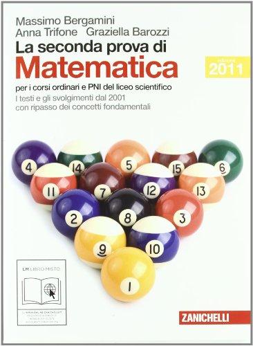 La seconda prova di matematica. Per le Scuole superiori. Con espansione online
