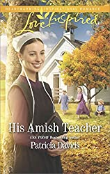 [His Amish Teacher] (By (author)  Patricia Davids) [published: February, 2017]