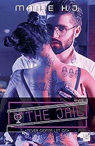 The jail, tome 4 : Never gonna let go par Marie H-J.