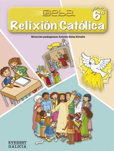 Relixión Católica 6º Primaria. Proxecto Deba - 9788440309129
