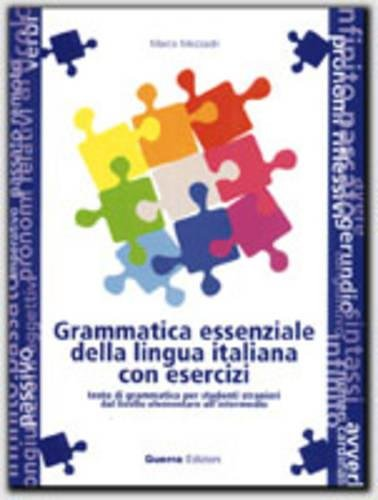 Grammatica essenziale della lingua italiana con esercizi. Testo di grammatica per studenti stranieri dal livello elementare all'intermedio