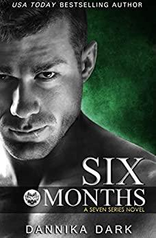 Six Months (Seven Series Book 2) (English Edition) von [Dark, Dannika]