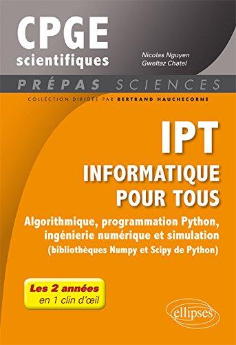 IPT Informatique pour tous : Algorithmique, programmation Python, ingénierie numérique et simulation