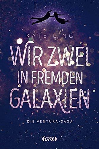 Preisvergleich Produktbild Wir zwei in fremden Galaxien: Ventura-Saga Band 1