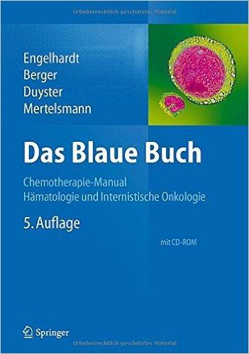 Das Blaue Buch: Chemotherapie-Manual Hämatologie und Internistische Onkologie ( 3. Februar 2014 )