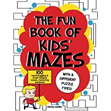The Fun Book of Kids' Mazes: 100 mazes with 8 different puzzle types!