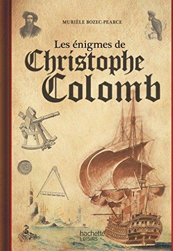 Les énigmes de Christophe Colomb par