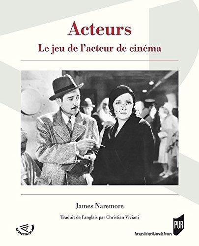Acteurs : Le jeu de l'acteur de cinéma par James Naremore