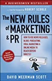 The New Rules of Marketing and PR: How to Use News Releases, Blogs, Podcasting, Viral Marketing and Online Media to Reach Buyers Directly (New Rules of Marketing & PR: How to Use Social Media, Blogs,)