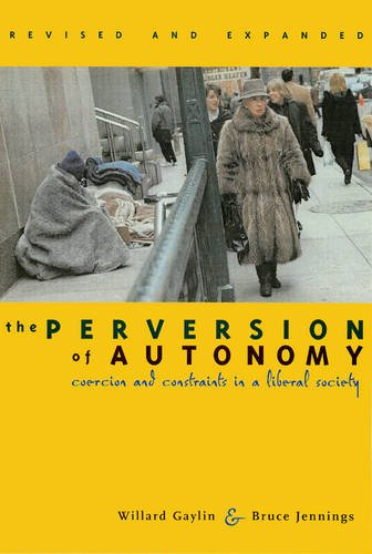The Perversion of Autonomy: Coercion and Community in a Liberal Society: Coercion and Constraints in a Liberal Society