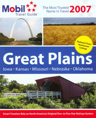 Mobil Travel Guide 2007 Great Plains: Iowa, Kansas, Missouri, Nebraska, Oklahoma (MOBIL TRAVEL GUIDE GREAT PLAINS (IA, KS, MO, NE, OK))