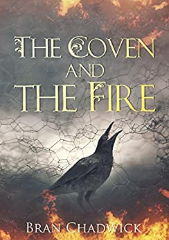 The Coven and the Fire (The Crow Chronicles Book 1) (English Edition) di [Chadwick, Bran]