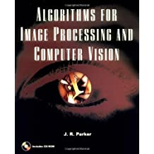 Algorithms for Image Processing and Computer Vision by J. R. Parker (1996-11-25)