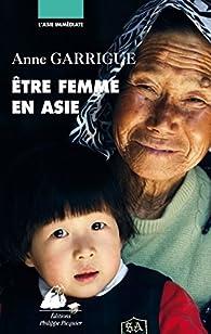 Être femme en Asie par Anne Garrigue
