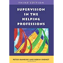 Supervision In The Helping Professions by Peter Hawkins (2007-01-01)