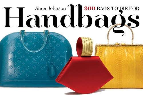 Handbags 900 Bags to Die for (Book Coach Bag)