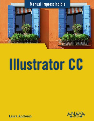 Illustrator CC (Manuales Imprescindibles) por Laura Apolonio