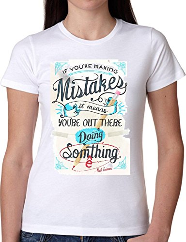 T SHIRT JODE GIRL GGG22 Z0244 IF YOU ARE MAKING MISTAKES DOING SOMETHING FUNNY FASHION COOL BIANCA - WHITE