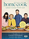 Britain's Best Home Cook: Great Food Every Day: Simple, delicious recipes from the ...