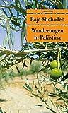 Wanderungen in Palästina: Notizen zu einer verschwindenden Landschaft (Unionsverlag Taschenbücher) - Raja Shehadeh