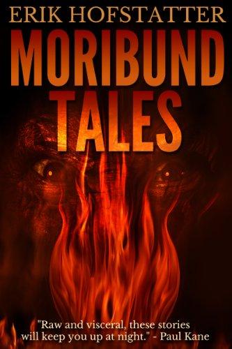Moribund Tales by Erik Hofstatter