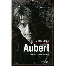 JEAN LOUIS AUBERT DE TELEPHONE A AUJOURD'HUI