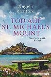 Tod auf St Michael's Mount: Ein Cornwall-Krimi von Angela Richford